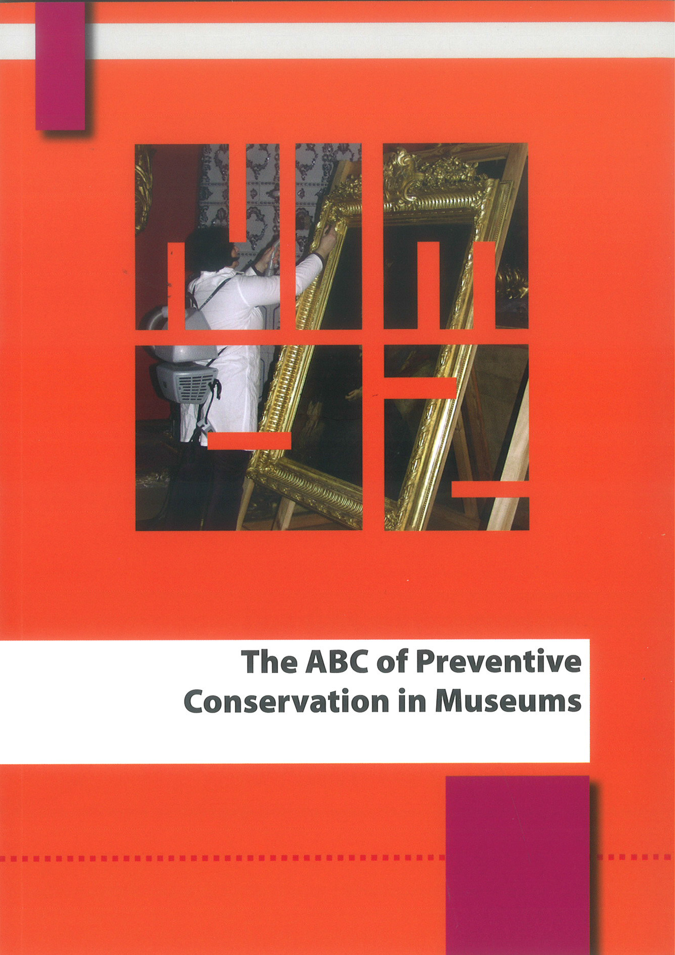 The ABC of Preventive Conservation i n Museums